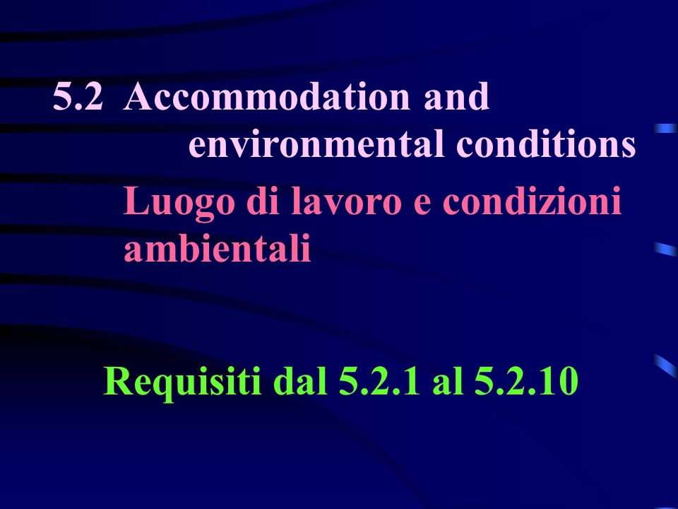 5.2 Accommodation and environmental conditions