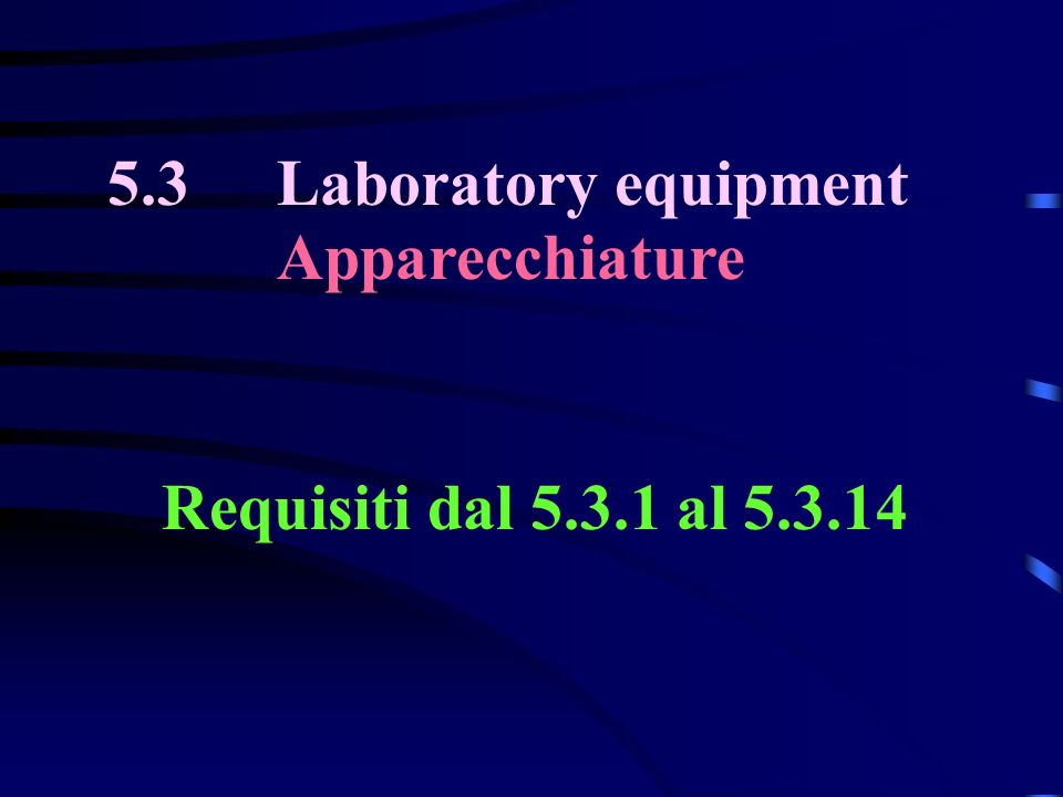 5.3 Laboratory equipment Apparecchiature