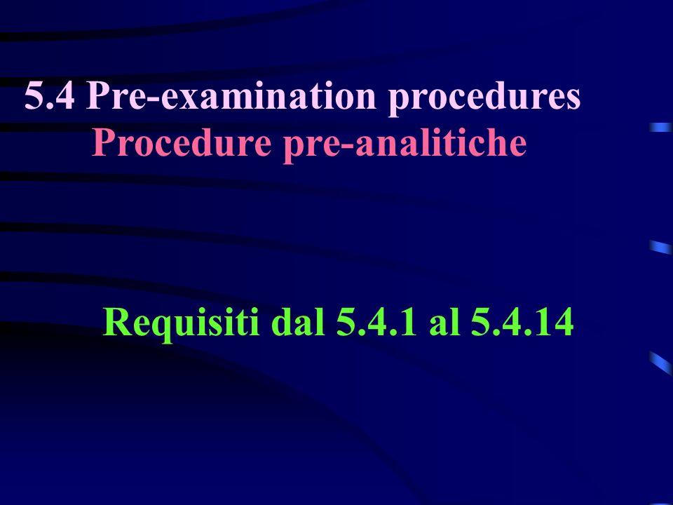 5.4 Pre-examination procedures Procedure pre-analitiche