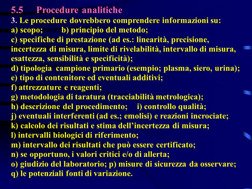 5.5 Procedure analitiche 3. Le procedure dovrebbero comprendere informazioni su: a) scopo; b) principio del metodo;