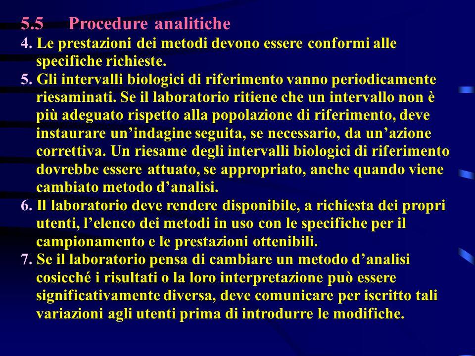 5.5 Procedure analitiche 4. Le prestazioni dei metodi devono essere conformi alle specifiche richieste.