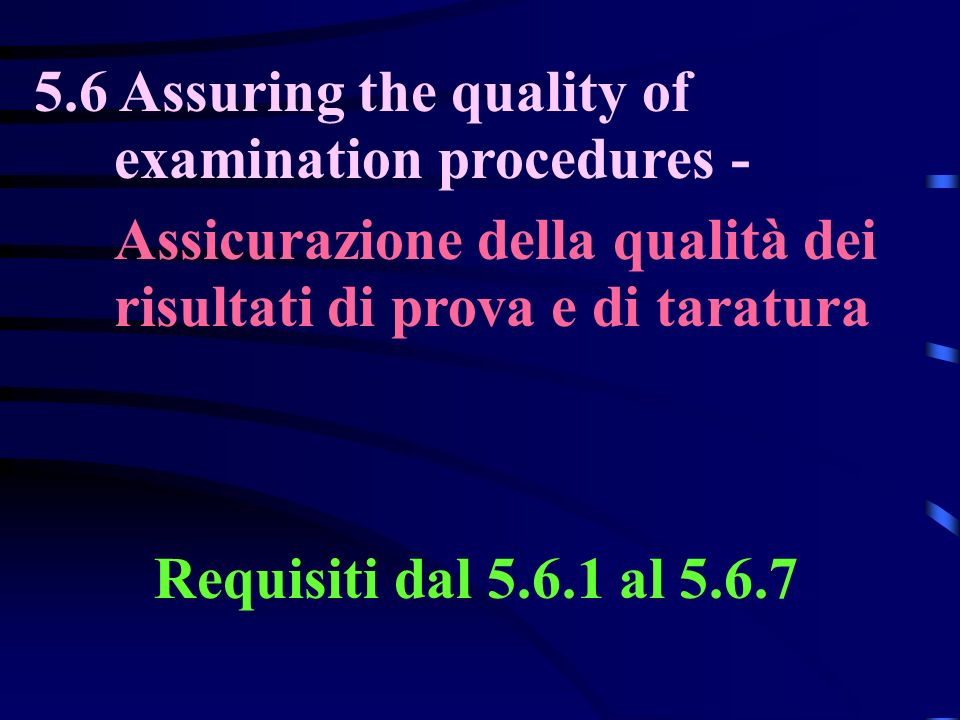 5.6 Assuring the quality of examination procedures -