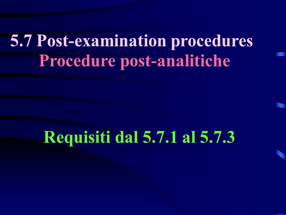 5.7 Post-examination procedures Procedure post-analitiche