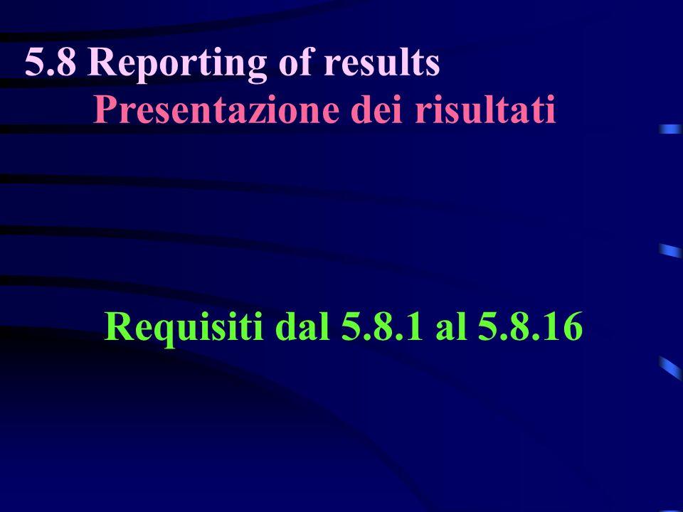5.8 Reporting of results Presentazione dei risultati
