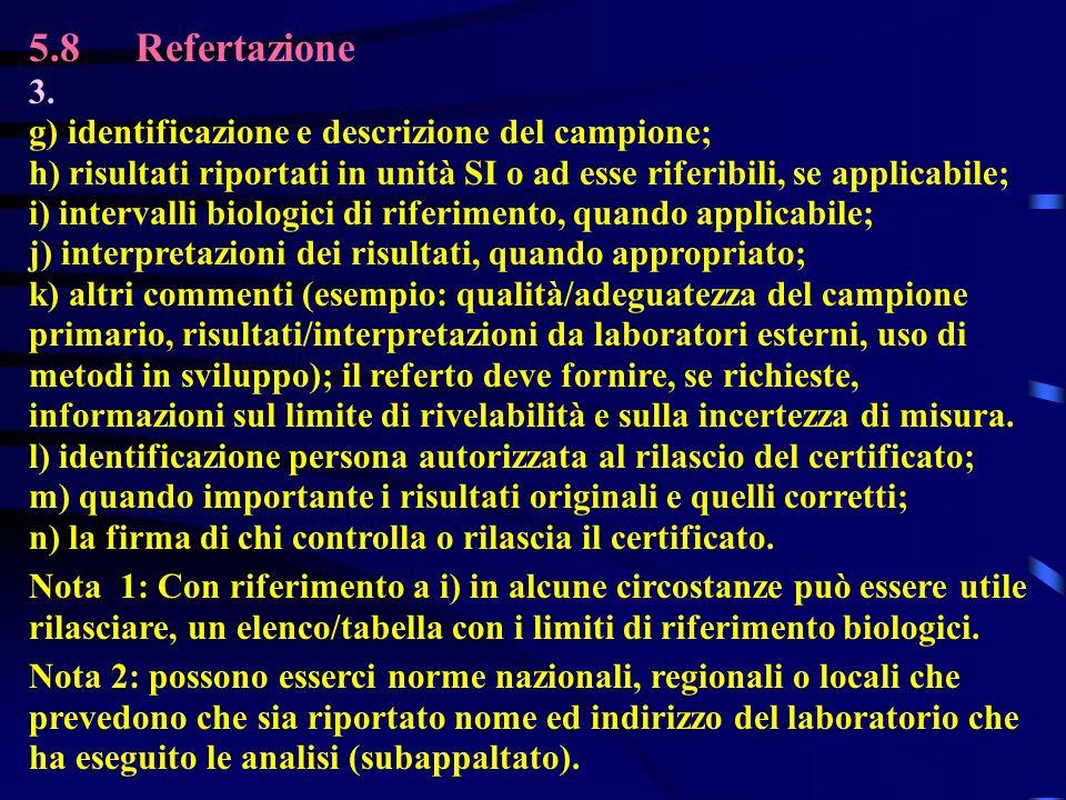 5.8 Refertazione 3. g) identificazione e descrizione del campione;