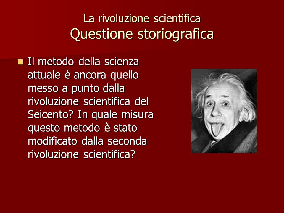 La rivoluzione scientifica Questione storiografica