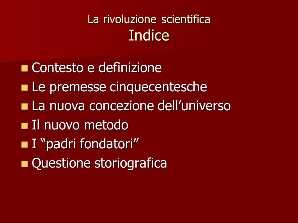 La rivoluzione scientifica Indice