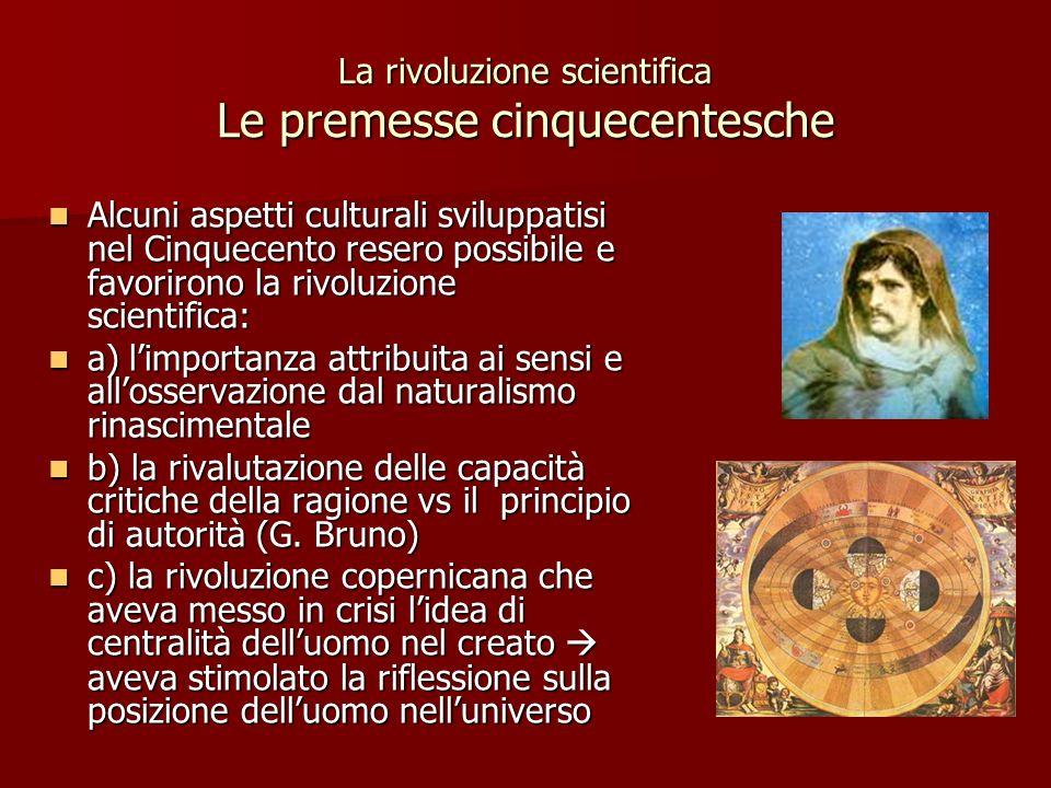 La rivoluzione scientifica Le premesse cinquecentesche