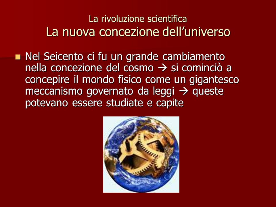 La rivoluzione scientifica La nuova concezione dell'universo