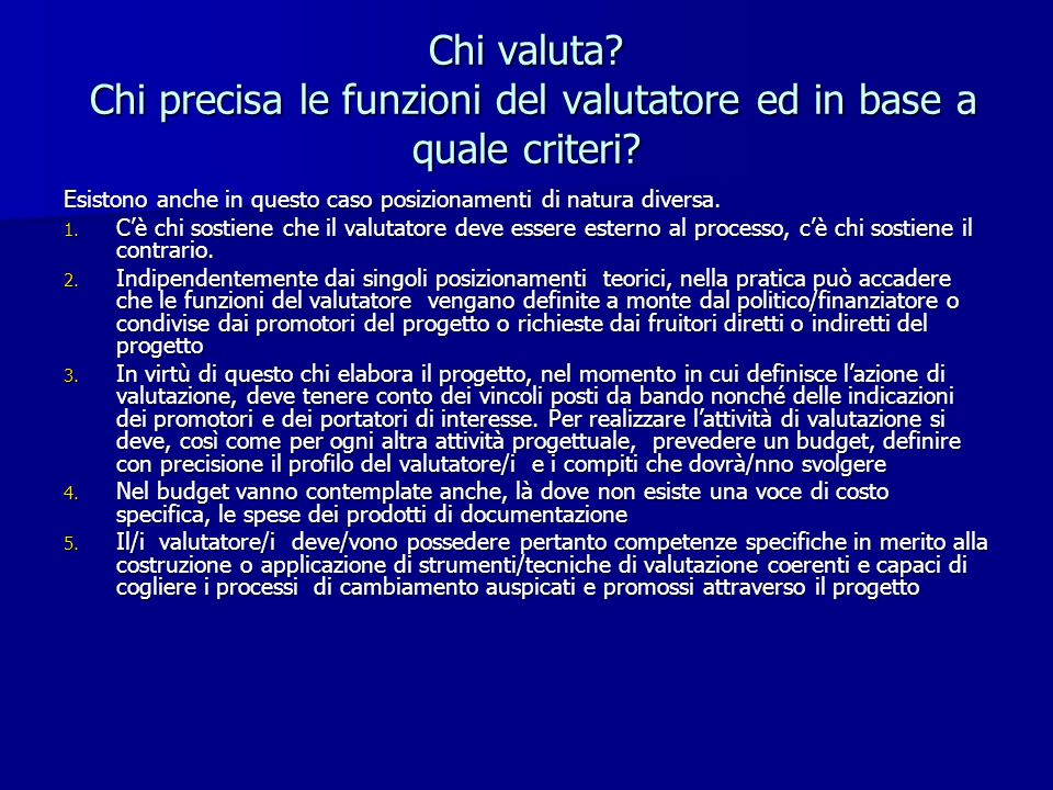 Chi valuta Chi precisa le funzioni del valutatore ed in base a quale criteri