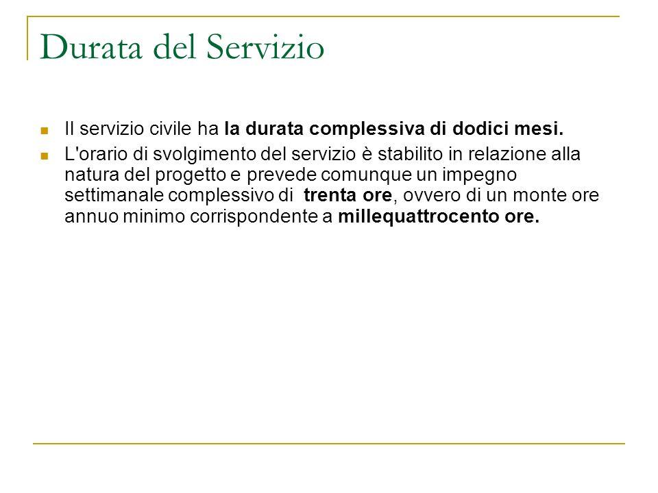 Durata del Servizio Il servizio civile ha la durata complessiva di dodici mesi.