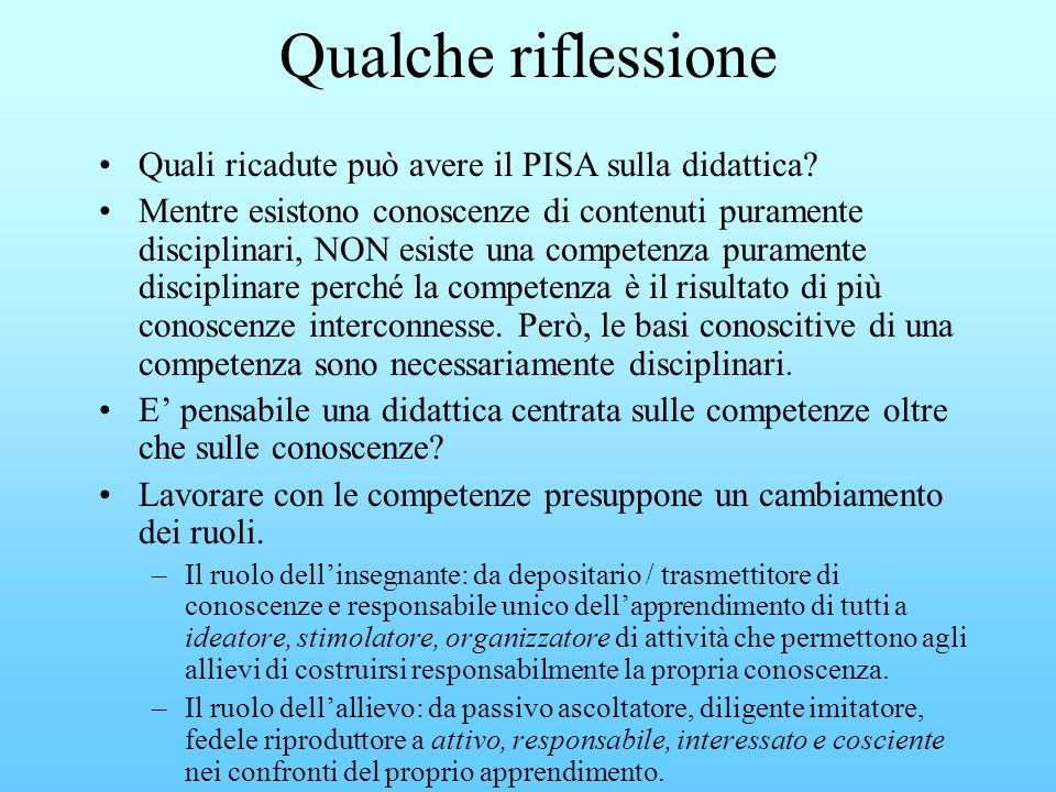 Qualche riflessione Quali ricadute può avere il PISA sulla didattica