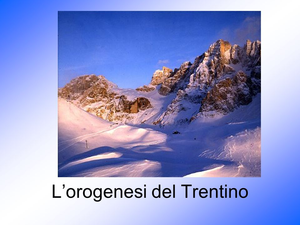 L'orogenesi del Trentino