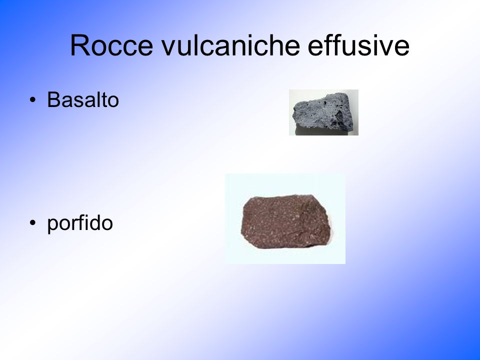 Rocce vulcaniche effusive