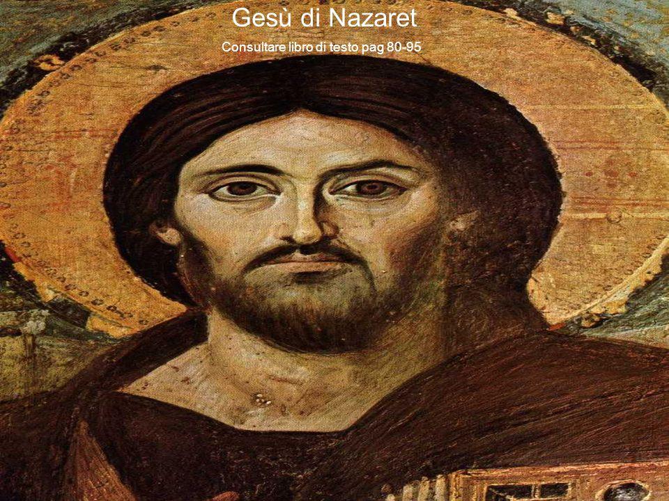 Gesù di Nazaret Consultare libro di testo pag 80-95