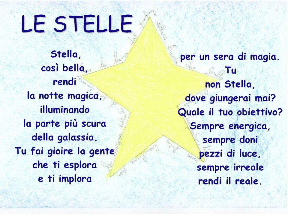 LE STELLE Stella, per un sera di magia. così bella, Tu rendi