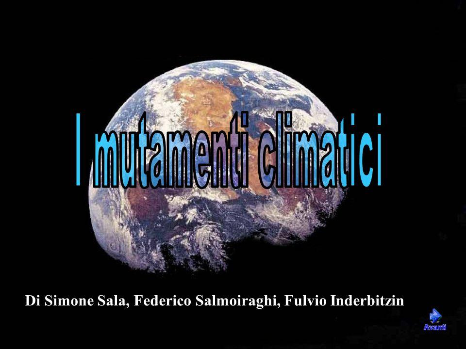 Mutamenti climatici I mutamenti climatici