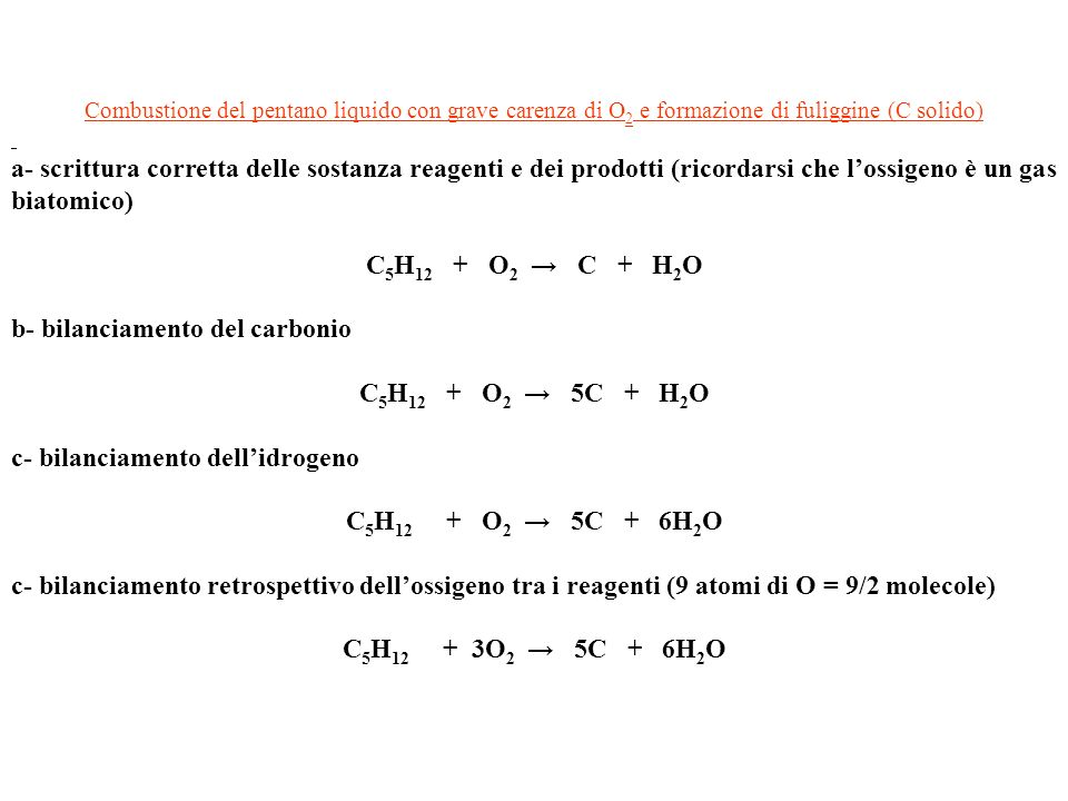 b- bilanciamento del carbonio C5H12 + O2 → 5C + H2O