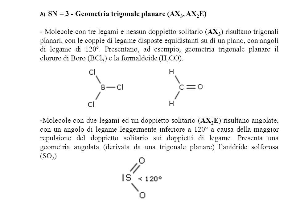 A) SN = 3 - Geometria trigonale planare (AX3, AX2E)
