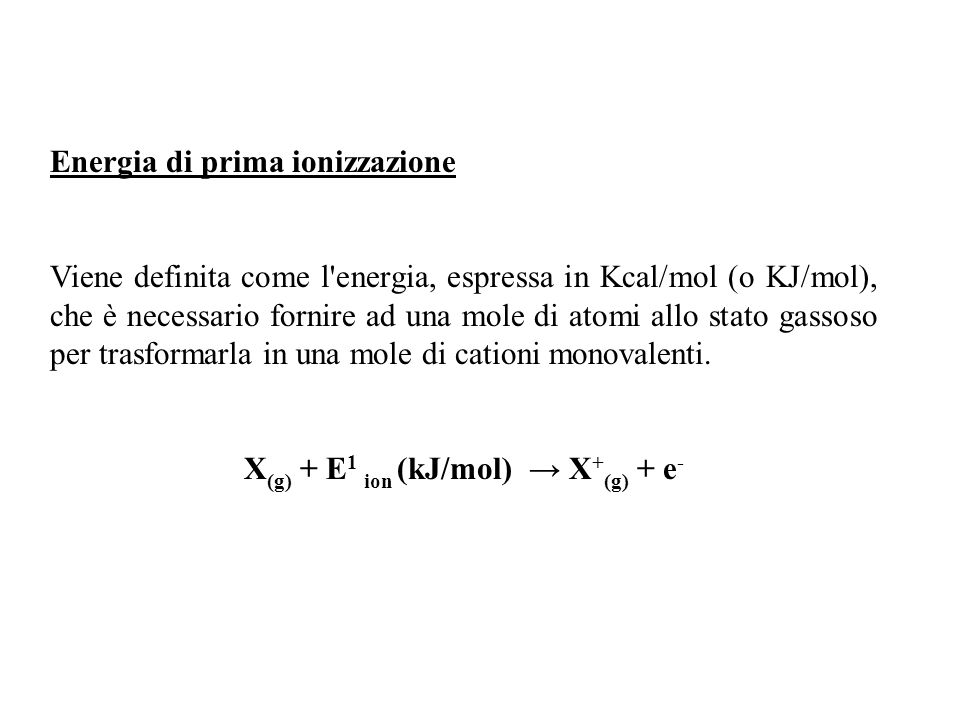 X(g) + E1 ion (kJ/mol) → X+(g) + e-