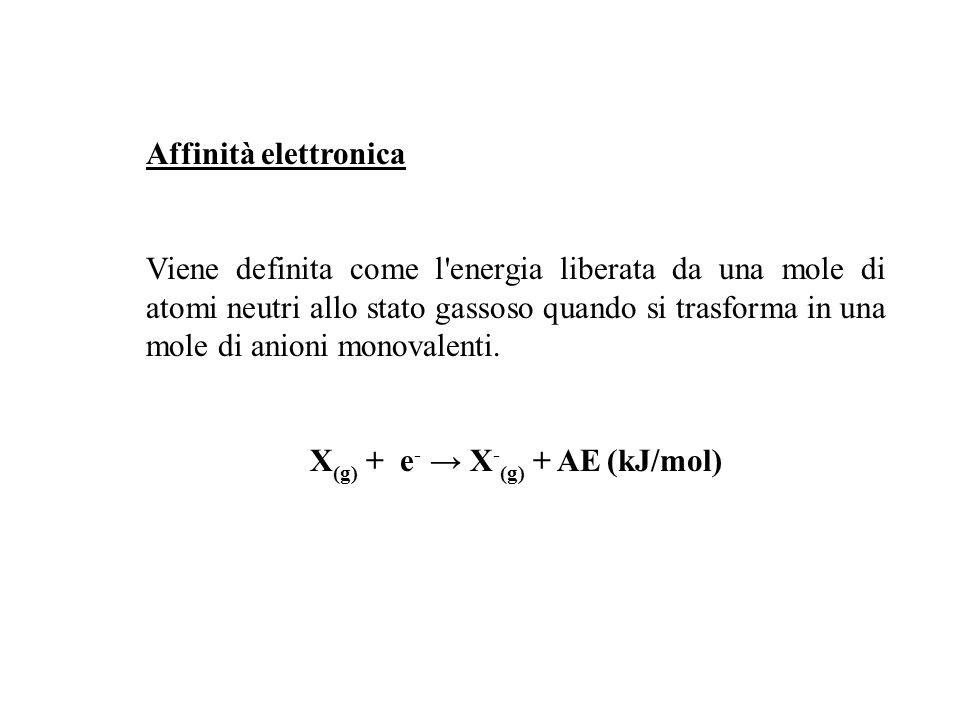 X(g) + e- → X-(g) + AE (kJ/mol)