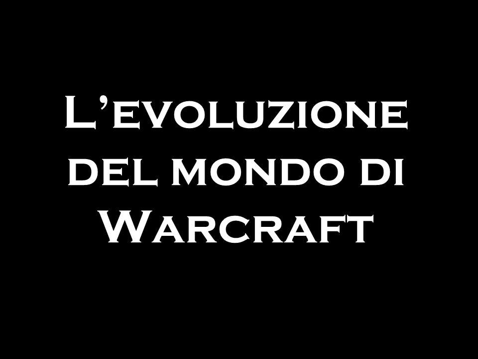 L'evoluzione del mondo di Warcraft