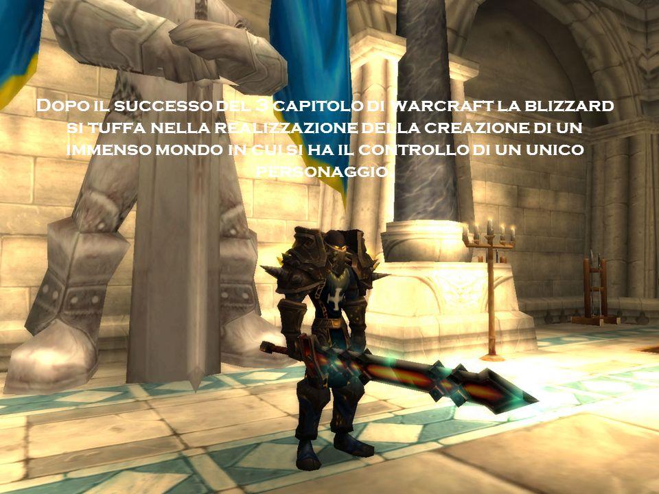 Dopo il successo del 3 capitolo di warcraft la blizzard si tuffa nella realizzazione della creazione di un immenso mondo in cui si ha il controllo di un unico personaggio.