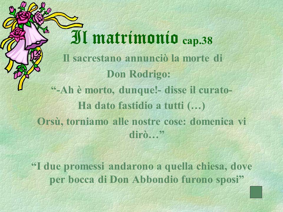 Il matrimonio cap.38 Il sacrestano annunciò la morte di Don Rodrigo: