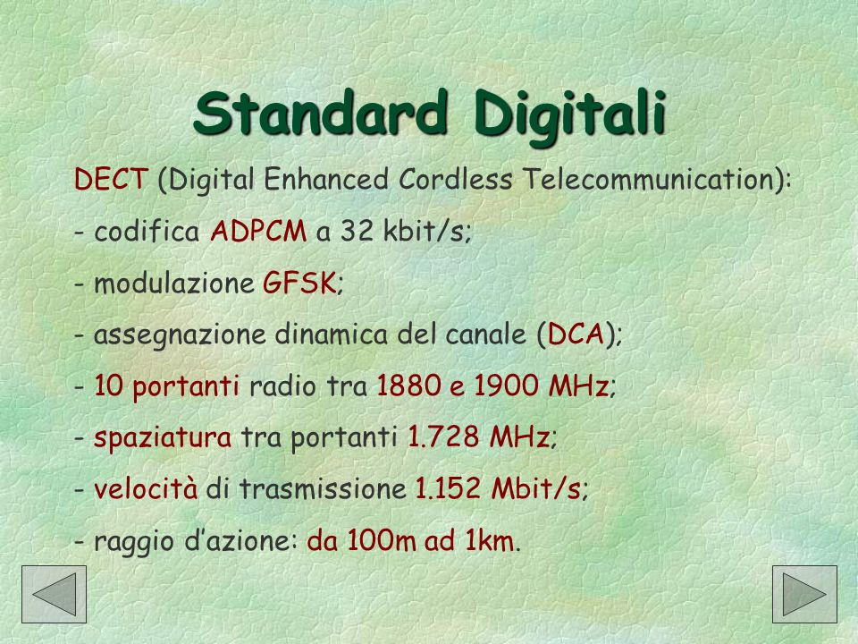 Standard Digitali DECT (Digital Enhanced Cordless Telecommunication):