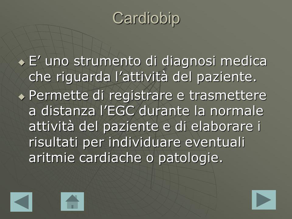 Cardiobip E' uno strumento di diagnosi medica che riguarda l'attività del paziente.