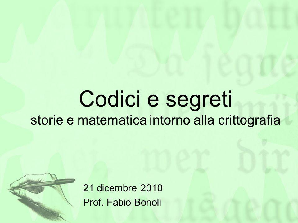 Codici e segreti storie e matematica intorno alla crittografia