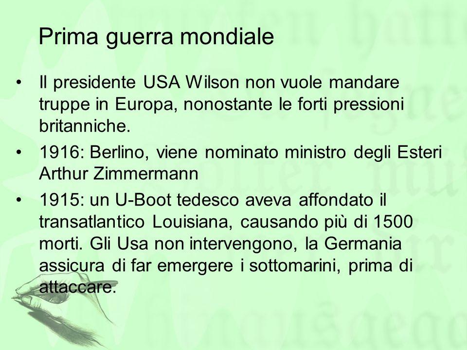 Prima guerra mondiale Il presidente USA Wilson non vuole mandare truppe in Europa, nonostante le forti pressioni britanniche.