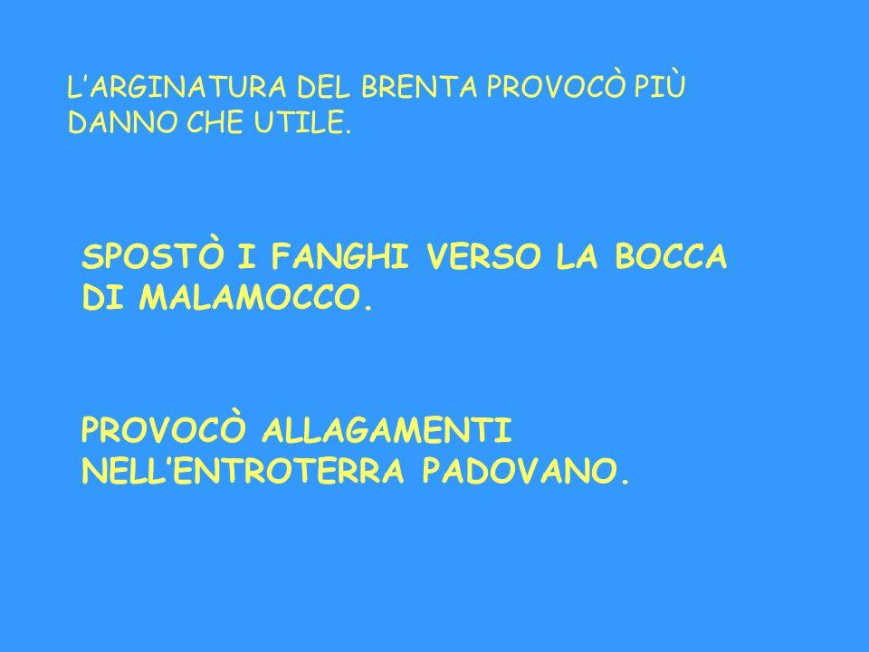 SPOSTÒ I FANGHI VERSO LA BOCCA DI MALAMOCCO.