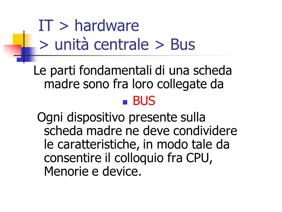 IT > hardware > unità centrale > Bus