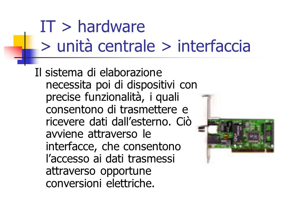 IT > hardware > unità centrale > interfaccia