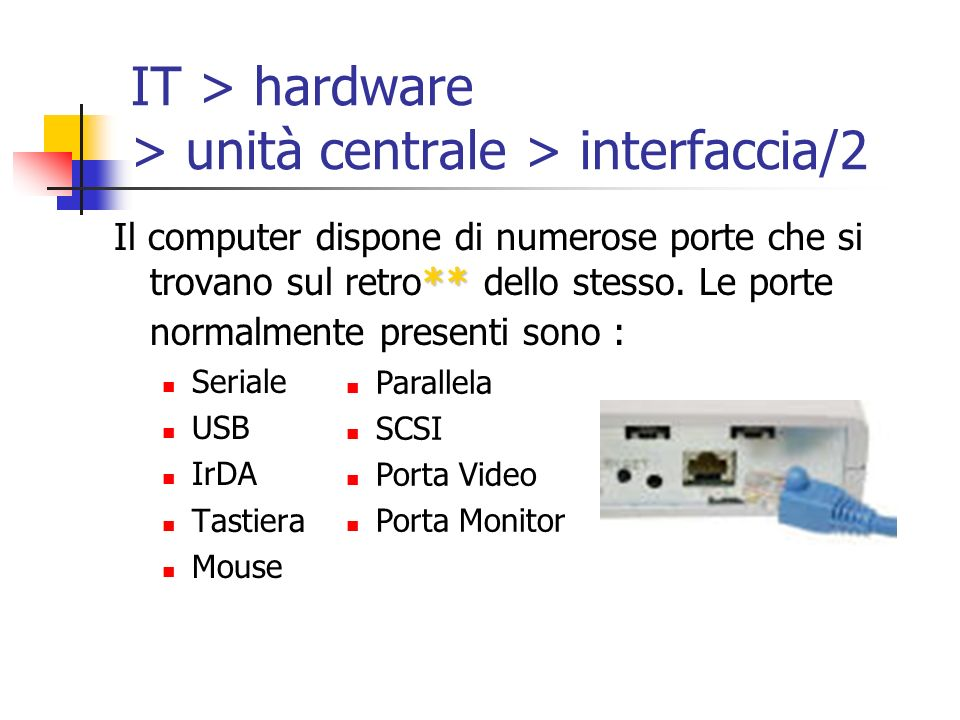 IT > hardware > unità centrale > interfaccia/2