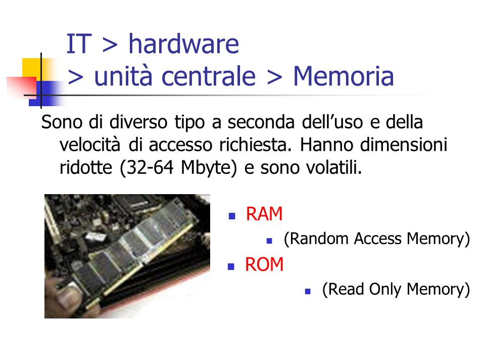 IT > hardware > unità centrale > Memoria