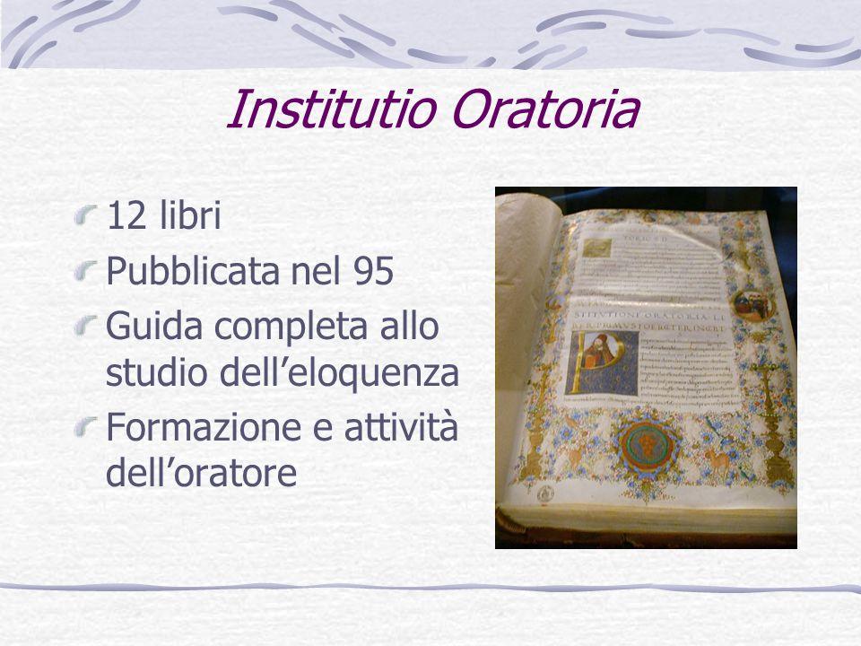 Institutio Oratoria 12 libri Pubblicata nel 95