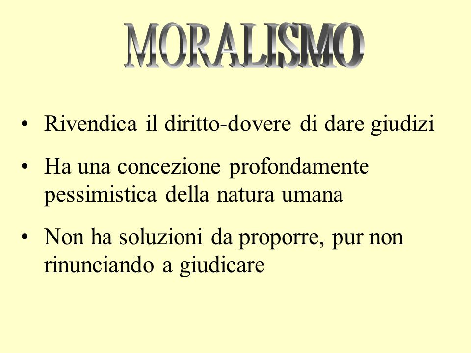 MORALISMO Rivendica il diritto-dovere di dare giudizi