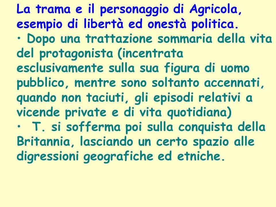 La trama e il personaggio di Agricola, esempio di libertà ed onestà politica.