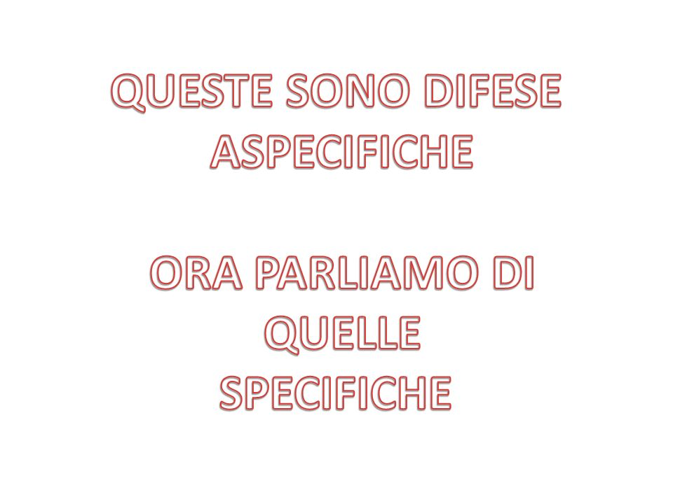 QUESTE SONO DIFESE ASPECIFICHE ORA PARLIAMO DI QUELLE SPECIFICHE