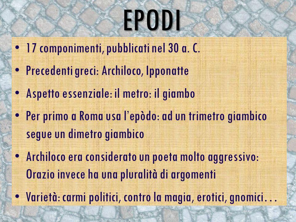 epodi 17 componimenti, pubblicati nel 30 a. C.