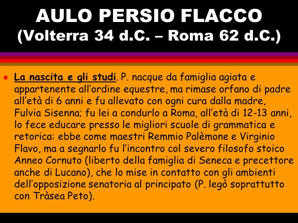 AULO PERSIO FLACCO (Volterra 34 d.C. – Roma 62 d.C.)