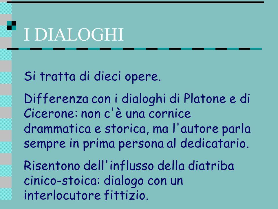 I DIALOGHI Si tratta di dieci opere.