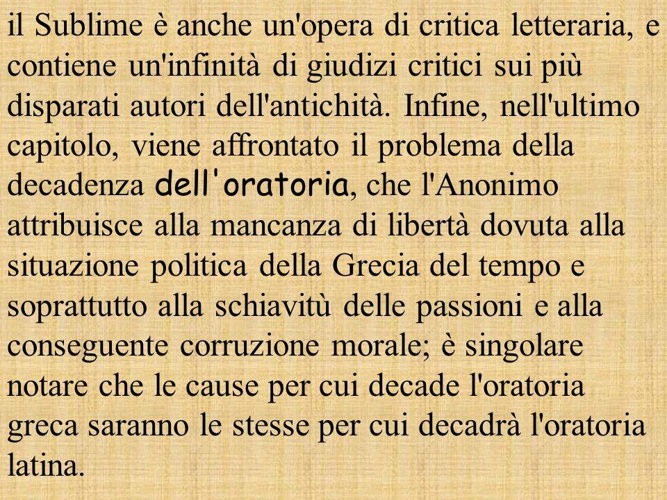 il Sublime è anche un opera di critica letteraria, e contiene un infinità di giudizi critici sui più disparati autori dell antichità.