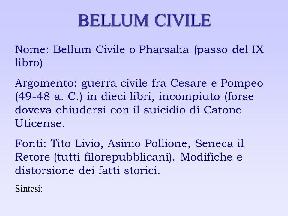 BELLUM CIVILE Nome: Bellum Civile o Pharsalia (passo del IX libro)