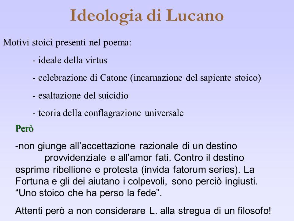 Ideologia di Lucano Motivi stoici presenti nel poema:
