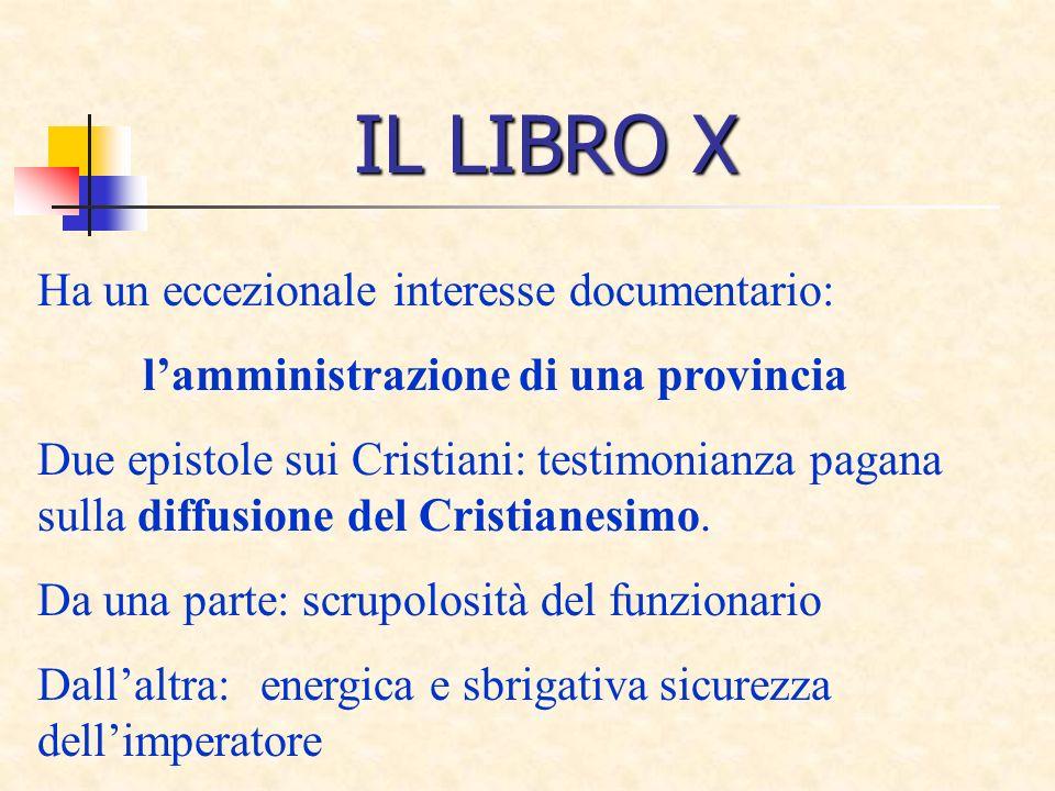 IL LIBRO X Ha un eccezionale interesse documentario: