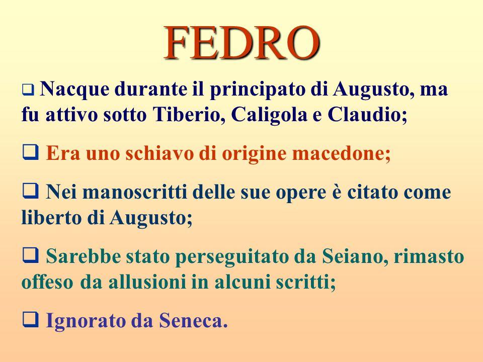FEDRO Era uno schiavo di origine macedone;