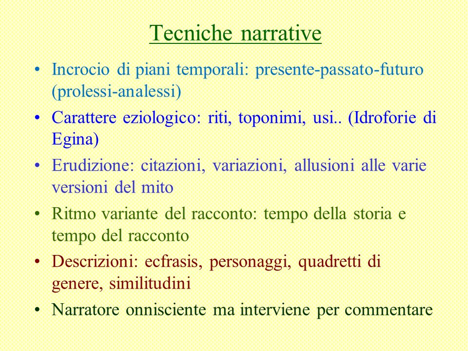 Tecniche narrative Incrocio di piani temporali: presente-passato-futuro (prolessi-analessi)